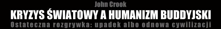 Kryzys �wiatowy a humanizm buddyjski - John Crook
